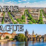 Где бы вы предпочли путешествовать - Париж против Праги
